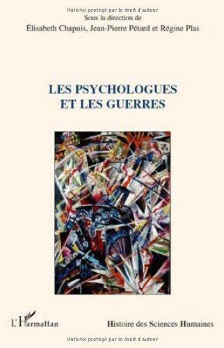 Les psychologues et les guerres (Histoire des Sciences Humaines) (French Edition)