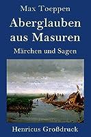 Aberglauben aus Masuren (Grossdruck): Maerchen und Sagen
