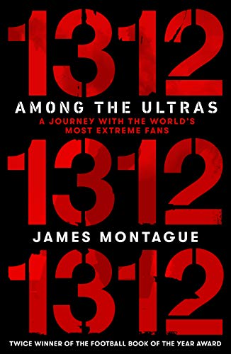 1312: Among the Ultras: A journey with the world's most extreme fans