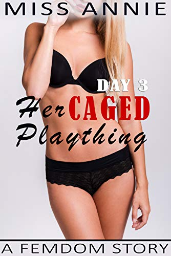 Her caged plaything: Day 3 (A week in chastity) (English Edition)
