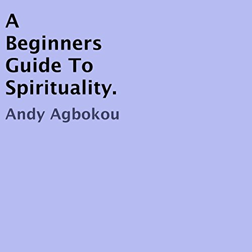 A Beginners Guide to Spirituality audiobook cover art