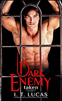 Dark Enemy: Taken (The Children Of The Gods Paranormal Romance Series Book 4) by [I. T. Lucas]
