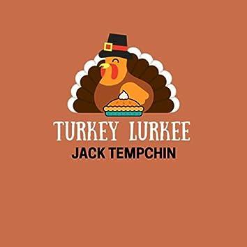 Turkey Lurkee