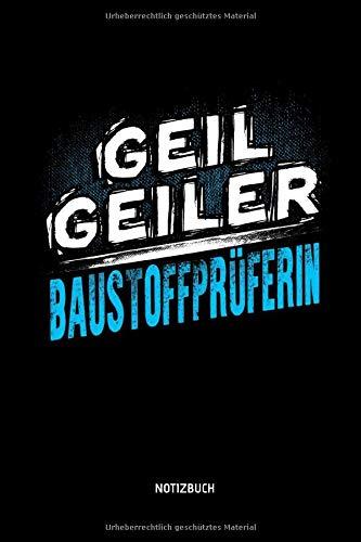 Geil Geiler Baustoffprüferin - Notizbuch: Lustiges Baustoffprüfer Notizbuch mit Punktraster. Tolle Baustoffprüferin Geschenk Idee.
