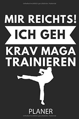 MIR REICHTS! ICH GEH KRAV MAGA TRAINIEREN PLANER: A5 TAGESPLANER Krav Maga | Kampftechniken | Kampfsport Buch | Training | Kampf Sport | Selbstverteidigung | Geschenkidee für Trainer | Geschenk