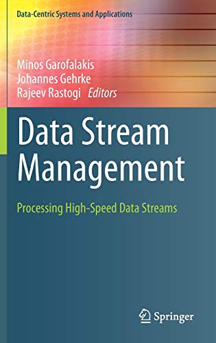Data Stream Management: Processing High-Speed Data Streams (Data-Centric Systems and Applications)