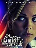 Marcie - Una Detective Fuori Controllo