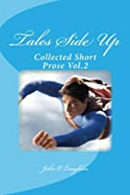Tales Side Up: Collected Short Prose Vol.2