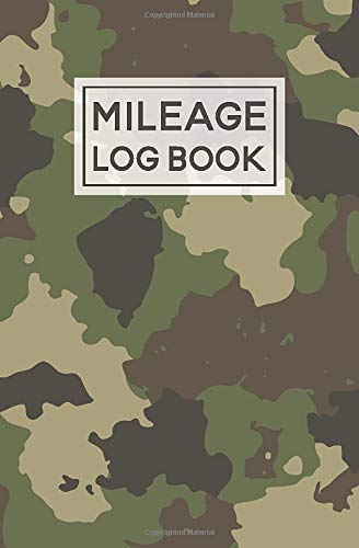 Mileage Log Book: For Car | Expense Tracker Notebook | Tax Accounting Record Book | Camo Camoflauge [Idioma Inglés]