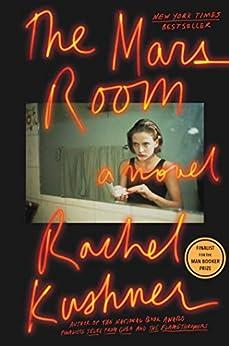 The Mars Room: A Novel by [Rachel Kushner]