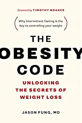 The obesity code. Unlocking the secret of weight loss, Jason Fung, MD