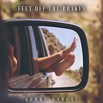Feet off the Brakes