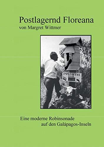 Postlagernd Floreana: Eine moderne Robinsonade auf den Galápagos-Inseln