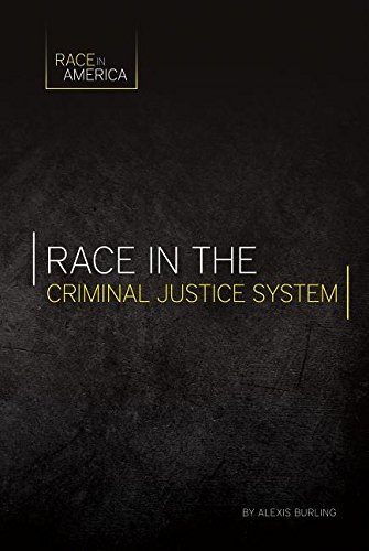 Race in the Criminal Justice System (Race in America)