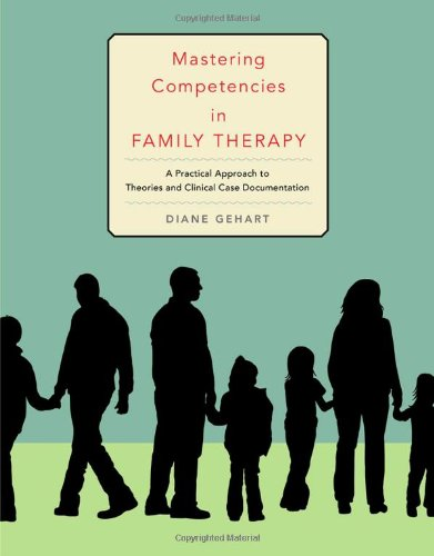 Mastering Competencies in Family Therapy: A Practical Approach to Theory and Clinical Case Documentation (SAB 230 Family