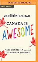 Canada Is Awesome (Audible Originals)
