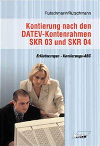 Kontierung nach den DATEV-Kontenrahmen SKR 03 und SKR 04: Erläuterungen - Kontierungs-ABC