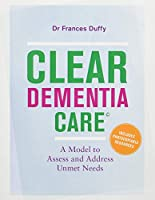 Clear Dementia Care: A Model to Assess and Address Unmet Needs