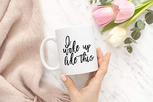 I Woke Up Like This Mug, I Woke Up Like This, Funny Mugs For Women, Funny Mugs, Gift For Her, Girlfriend Gift, Sister Gift, Girly Mugs, Mug