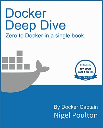 Docker Deep Dive: Zero to Docker in a single book