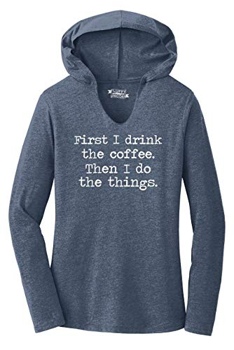 Ladies Hoodie Shirt First I Drink Coffee Then I Do Stuff Navy Frost M