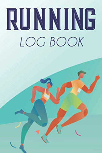 Running Logbook: Tracking Notebook For Time, Distance, Route, A Logbook Of Weekly Performance To Monitor For Improvement