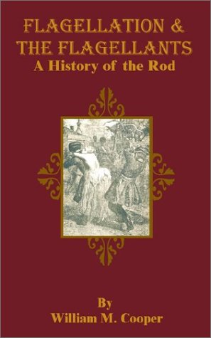 Flagellation & the Flagellants: A History of the Rod