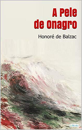 A PELE DE ONAGRO - Balzac