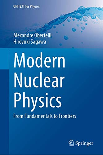 Modern Nuclear Physics: From Fundamentals to Frontiers (UNITEXT for Physics)