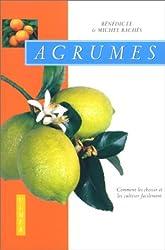 Agrumes - Comment les choisir et les cultiver facilement de Michel Bachès