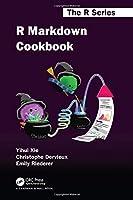 R Markdown Cookbook (Chapman & Hall/CRC The R Series)