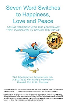 7 Word Switches to get HELP: Happiness, Enough, Love, and Peace: Love Yourself With the Abundance That Overflows to Enrich the World by [Donald Pet]