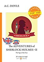 The Adventures of Sherlock Holmes II. The Sign of the Four (Top 100 Classic Books)