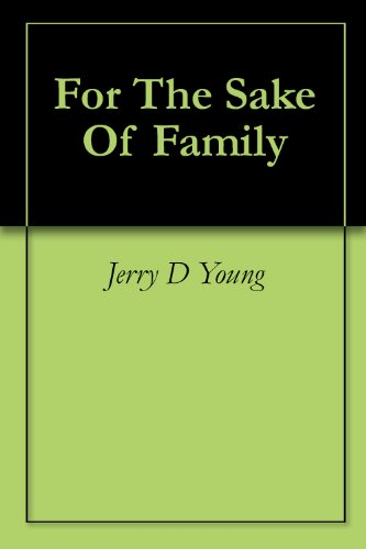 For The Sake Of Family by [Jerry D Young]