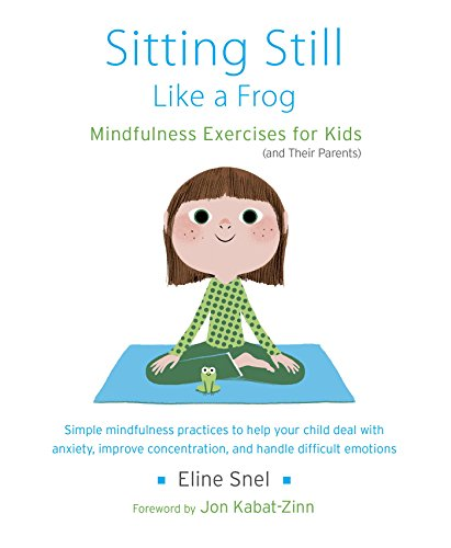 Sitting Still Like a Frog: Mindfulness Exercises for Kids (and Their Parents) (English Edition)