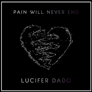 Pain Will Never End