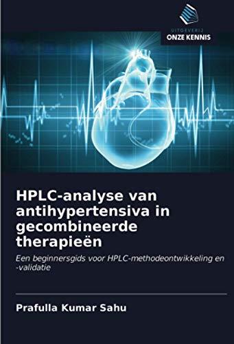 HPLC-analyse van antihypertensiva in gecombineerde therapieën: Een beginnersgids voor HPLC-methodeontwikkeling en -validatie