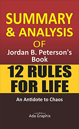 Summary and Analysis of Jоrdаn B. Pеtеrѕоn's Book, 12 Rules for Life.: An Antіdоtе tо Chаоѕ. (English Edition)