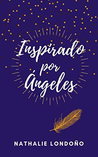 Inspirado por Ángeles de Nathalie Londoño Arroyave
