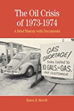 The Oil Crisis of 1973-1974: A Brief History with Documents (The Bedford Series in History and Culture)