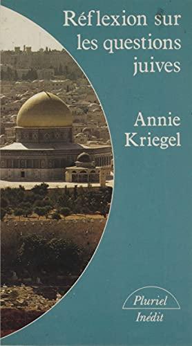 Réflexions sur les questions juives (French Edition)