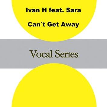 Can't Get Away (feat. Sara) - Single