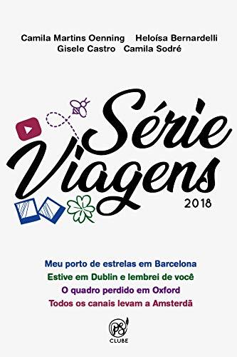 Clube P.S.: Série Viagens: Barcelona, Dublin, Oxford e Amsterdã (Viagens 2018) (Portuguese...