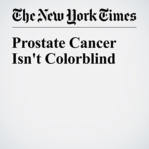 Prostate Cancer Isn't Colorblind audiobook cover art