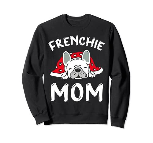 Frenchie Mom Shirts for Women Funny French Bulldog Mama Sweatshirt