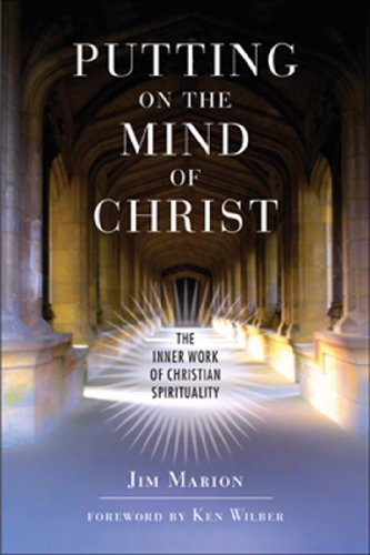 Putting on the Mind of Christ: The Inner Work of Christian Spirituality (English Edition)