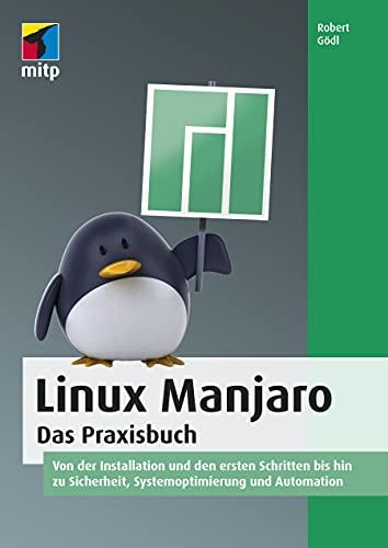 Linux Manjaro: Das Praxisbuch (mitp Professional)