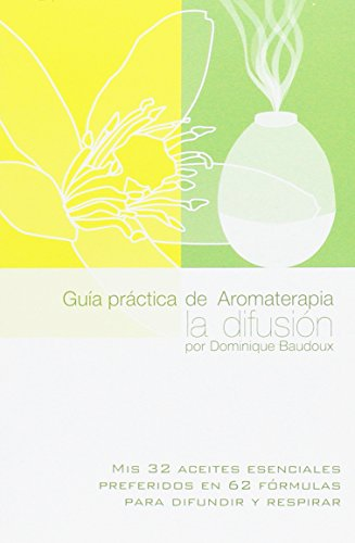 Guía práctica de Aromaterapia, la difusión. Mis 32 aceites esenciales preferidos en 62 fórmulas para difundir y respirar (Distribución)