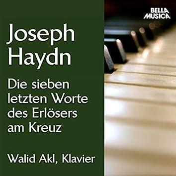 Haydn: Die 7 letzten Worte des Erlösers am Kreuz
