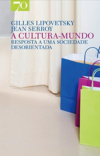 A Cultura-mundo: Resposta a uma Sociedade Desorientada